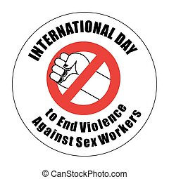 International Day to End Violence Against Sex Workers Sign....