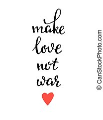 Make love not war lettering.