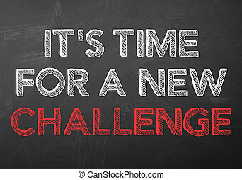 It's time for a new challenge