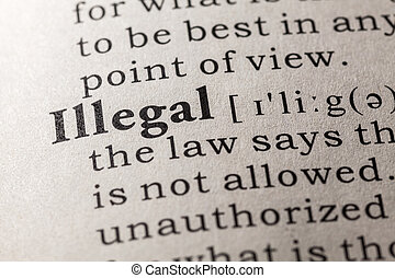 illegal - Fake Dictionary, Dictionary definition of the word...