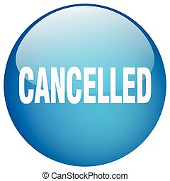cancelled blue round gel isolated push button