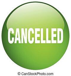 cancelled green round gel isolated push button