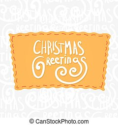 Holiday greetings lettering - Christmas greetings....