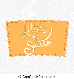 Holiday greetings lettering - Letters to Santa. Handwritten...