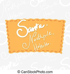 Holiday greetings lettering - Santa, norhpole, ho ho ho....