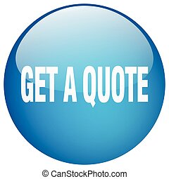 get a quote blue round gel isolated push button