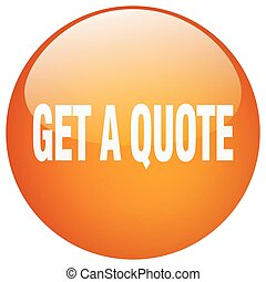 get a quote orange round gel isolated push button