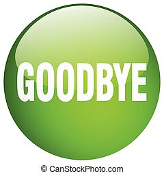 goodbye green round gel isolated push button