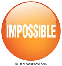 impossible orange round gel isolated push button