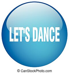 lets dance blue round gel isolated push button