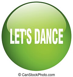 lets dance green round gel isolated push button