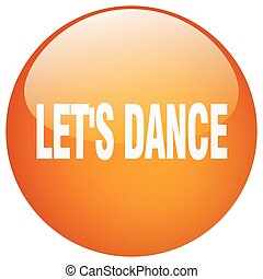 lets dance orange round gel isolated push button