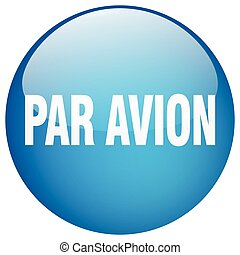 par avion blue round gel isolated push button