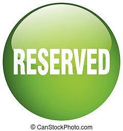 reserved green round gel isolated push button