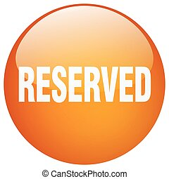 reserved orange round gel isolated push button