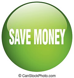 save money green round gel isolated push button