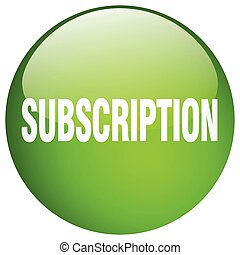 subscription green round gel isolated push button