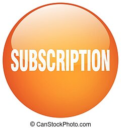 subscription orange round gel isolated push button