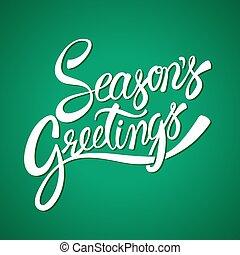 Seasons greetings hand lettering calligraphy - Seasons...