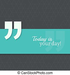 Inspirational quote vector - Inspirational quote Today is...