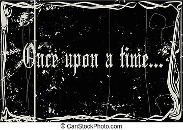Silent Movie Frame Once Upon A Time - heavy grunge silent...