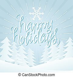 Happy Holidays Vector Illustration. Hand Lettered Text with...