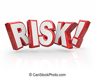 Risk Word 3d Letters Liability Danger Hazard Potential -...