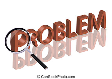 problem search - Magnifying glass enlarging part of red 3D...