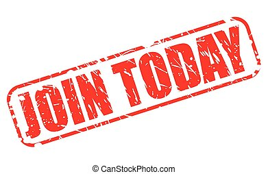 JOIN TODAY red stamp text on white