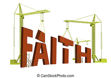 bilding faith - construction cranes building the word faith...