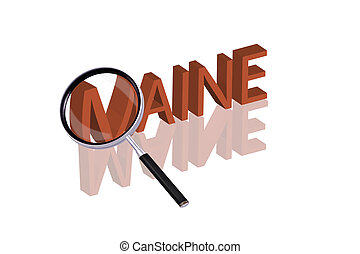maine - magnifying glass enlarging part of 3D word written...