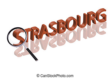 strasbourg - magnifying glass enlarging part of 3D word...