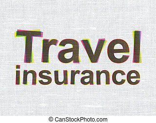 Insurance concept: Travel Insurance on fabric texture...