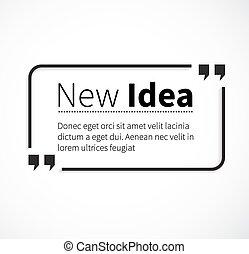Phrase New Idea in Isolation Quotes - Quote bubble, quote...