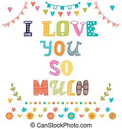I love you so much. St. Valentine's greeting card template. Cute postcard
