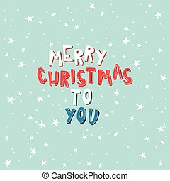 Marry Christmas To You on a light blue background with...