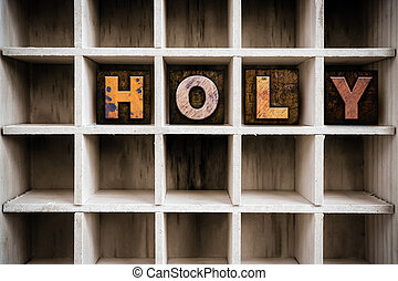 Holy Concept Wooden Letterpress Type in Draw - The word...