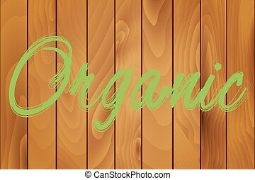 Organic on a wood texture background