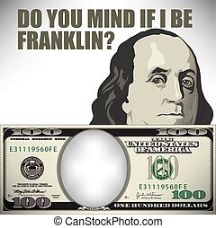 Do you mind if I be Franklin whimsical money graphic