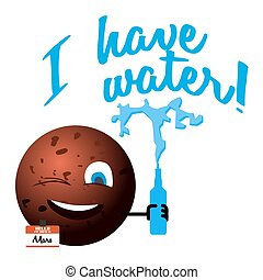 Cartoon red planet Mars with a text message I have water