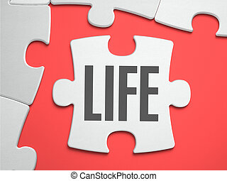 Life - Puzzle on the Place of Missing Pieces - Life - Text...