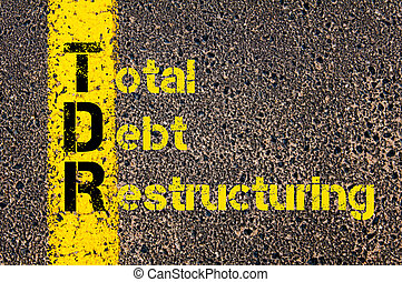 Accounting Business Acronym TDR Total Debt Restructuring -...