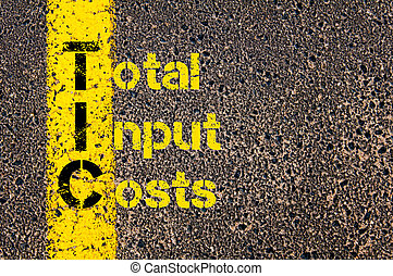Accounting Business Acronym TIC Total Input Costs - Concept...