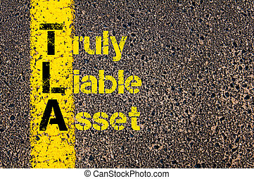 Accounting Business Acronym TLA Truly Liable Asset - Concept...