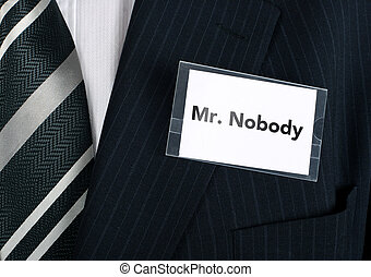 Mr. Nobody - Business man with a low self esteem