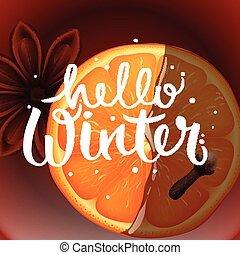 Hello winter, Christmas tea with spices, orange, anise and...