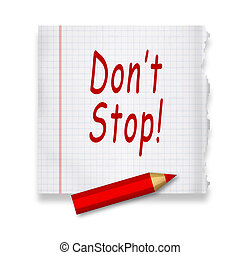 Dont Stop inscription by red pencil on a piece of paper
