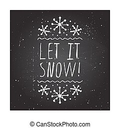 Let it snow - typographic element - Let it snow - christmas...