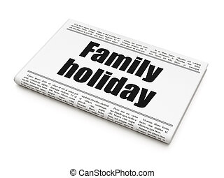Vacation concept: newspaper headline Family Holiday