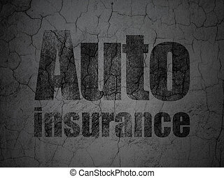 Insurance concept: Auto Insurance on grunge wall background...